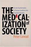 The Medicalization of Society by Peter Conrad