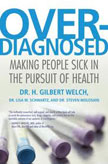 Over-Diagnosed by Dr. H. Gilbert Welch